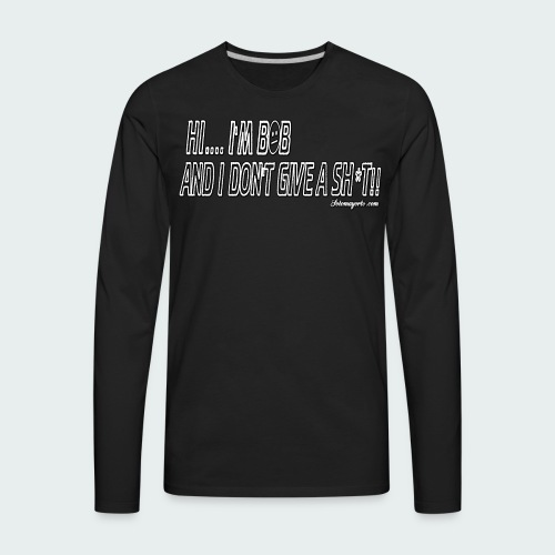 Don't Give A Sh*t - Men's Premium Long Sleeve T-Shirt