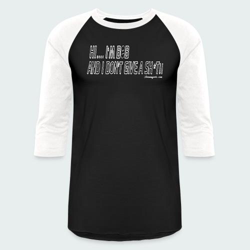 Don't Give A Sh*t - Baseball T-Shirt