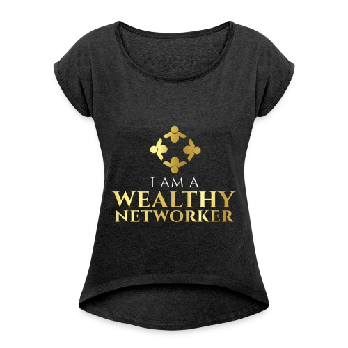 Wealthy Networker Women's Tank - Women's Roll Cuff T-Shirt