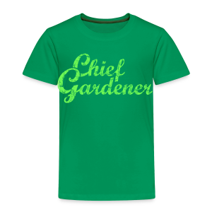 CHIEF GARDENER T-Shirt - Toddler Premium T-Shirt