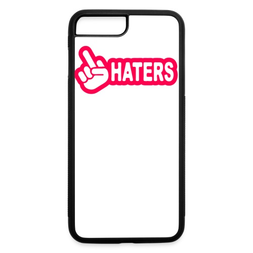 F**K Haters  - iPhone 7 Plus/8 Plus Rubber Case