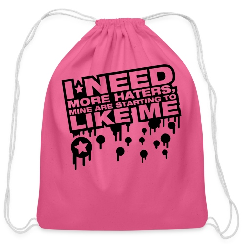 Need New Haters They are starting to like me - Cotton Drawstring Bag