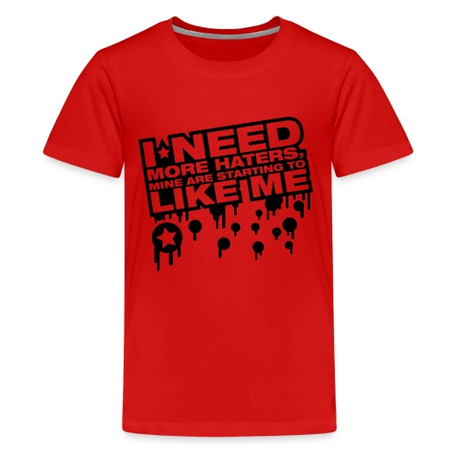 Need New Haters They are starting to like me - Kids' Premium T-Shirt