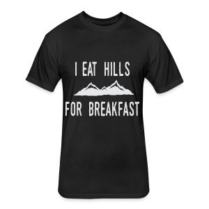 I Eat Hills For Breakfast - Fitted Cotton/Poly T-Shirt by Next Level