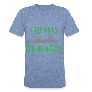 I Eat Hills For Breakfast - Unisex Tri-Blend T-Shirt by American Apparel