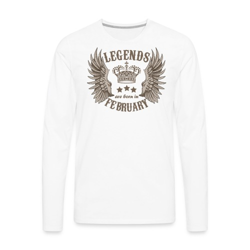 Legends Are Born In February - Men's Premium Long Sleeve T-Shirt