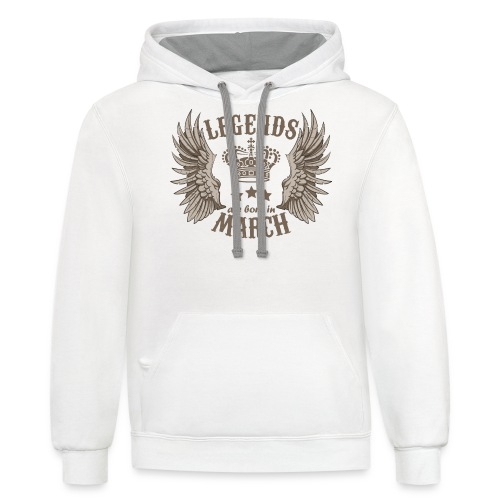 Legends Are Born In March - Contrast Hoodie