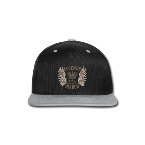 Legends Are Born In March - Snap-back Baseball Cap