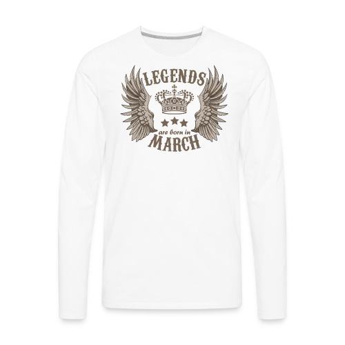 Legends Are Born In March - Men's Premium Long Sleeve T-Shirt