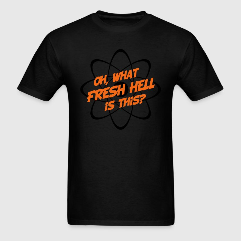Oh, What Fresh Hell Is This - Men's T-Shirt