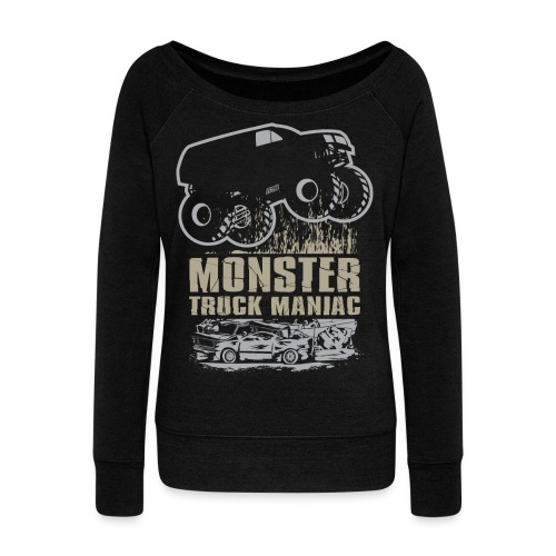 Monster Truck Maniac - Women's Wideneck Sweatshirt