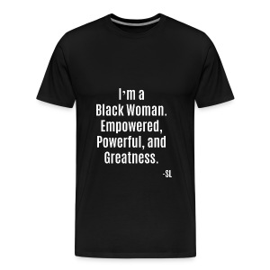 Empowered Black Woman Quotes by Stephanie Lahart. - Men's Premium T-Shirt