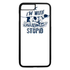 Im hunting with Stupid - iPhone 7 Plus/8 Plus Rubber Case