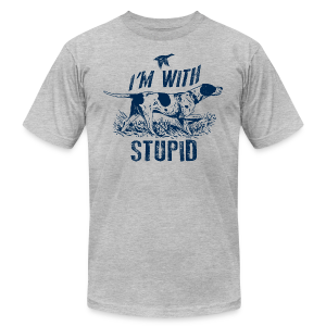 Im hunting with Stupid - Men's Fine Jersey T-Shirt
