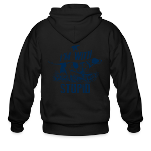 Im hunting with Stupid - Men's Zip Hoodie