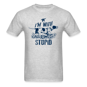 Im hunting with Stupid - Men's T-Shirt
