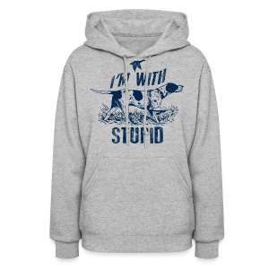 Im hunting with Stupid - Women's Hoodie