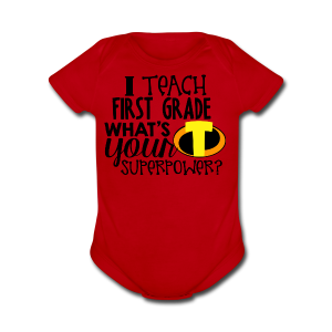 I Teach First Grade What's Your Superpower - Short Sleeve Baby Bodysuit