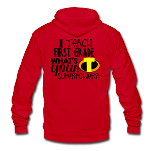 I Teach First Grade What's Your Superpower - Unisex Fleece Zip Hoodie by American Apparel