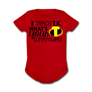 I Teach T.K. What's Your Superpower - Short Sleeve Baby Bodysuit