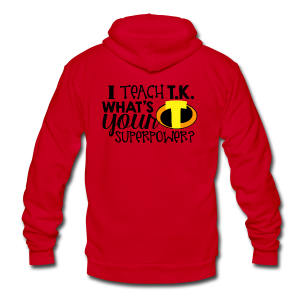 I Teach T.K. What's Your Superpower - Unisex Fleece Zip Hoodie by American Apparel