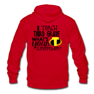 I Teach Third Grade What's Your Superpower - Unisex Fleece Zip Hoodie by American Apparel