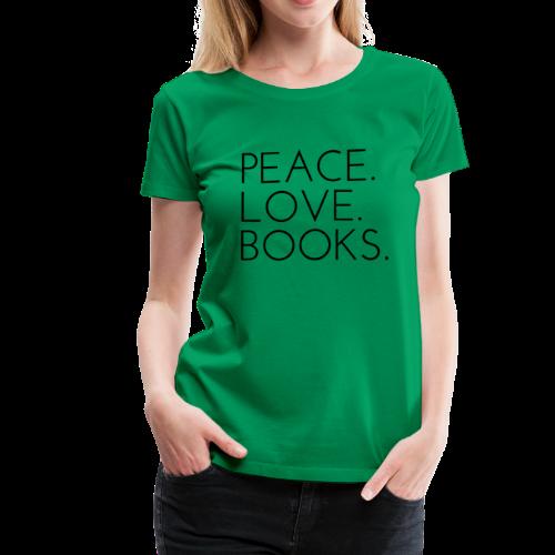 Peace. Love. Books. - Women's Premium T-Shirt