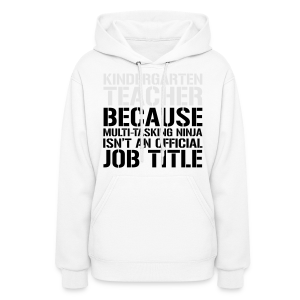 Kindergarten Teacher... Ninja Isn't an Official Job Title - Women's Hoodie