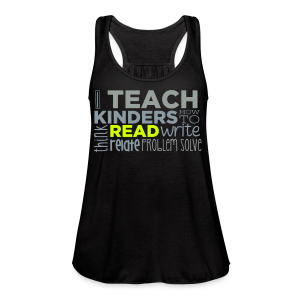 I Teach Kinders How To Read... - Women's Flowy Tank Top by Bella