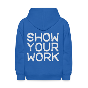 Show Your Work - Kids' Hoodie