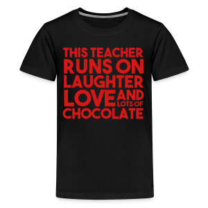 This Teacher Runs on Love Laughter and Chocolate - Kids' Premium T-Shirt