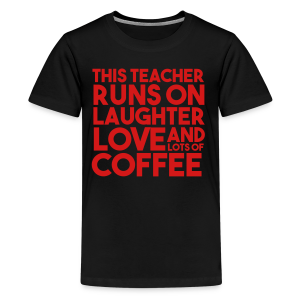 This Teacher Runs on Love Laughter and Coffee - Kids' Premium T-Shirt