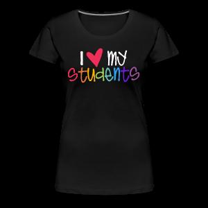 Love My Students - Women's Premium T-Shirt