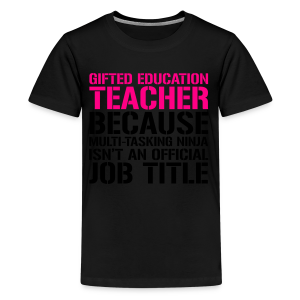 Gifted Education... Ninja Isn't an Official Job Title | White + Metallic Silver - Kids' Premium T-Shirt