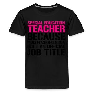 Sped Teacher... Ninja Isn't an Official Job Title | White + Metallic Silver - Kids' Premium T-Shirt