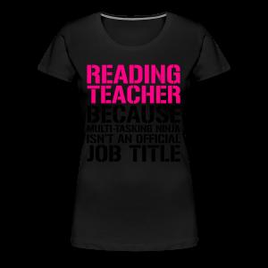 Reading Teacher... Ninja Isn't an Official Job Title   White + Metallic Silver - Women's Premium T-Shirt