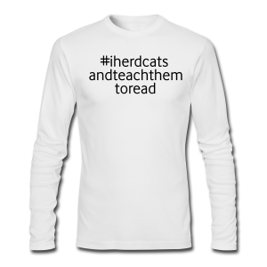 #I Herd Cats and Teach Them to Read - Men's Long Sleeve T-Shirt by Next Level