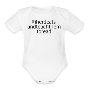 #I Herd Cats and Teach Them to Read - Short Sleeve Baby Bodysuit