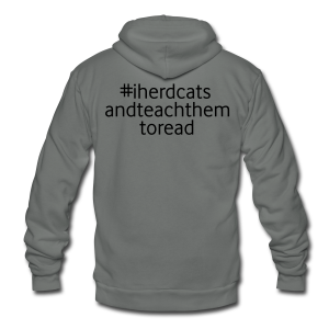 #I Herd Cats and Teach Them to Read - Unisex Fleece Zip Hoodie by American Apparel