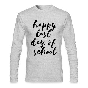 Happy Last Day of School | Black - Men's Long Sleeve T-Shirt by Next Level