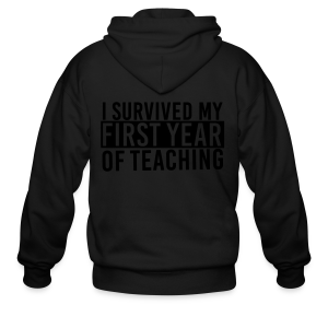 I Survived My First Year of Teaching - Men's Zip Hoodie