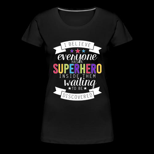 Discover Your Superhero - Women's Premium T-Shirt