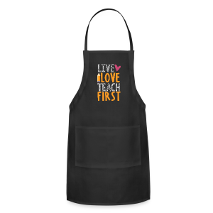 Live Love Teach First Grade - Adjustable Apron