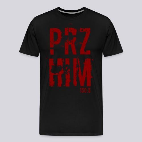 Praise Him - Men's Premium T-Shirt