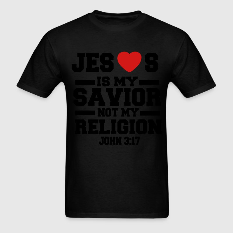 JESUS IS MY SAVIOR NOT MY RELIGION - Men's T-Shirt