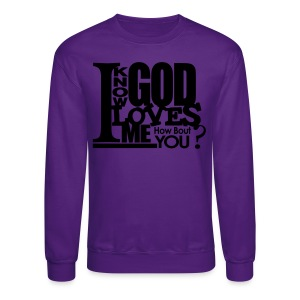 God Loves Me - Men - Crewneck Sweatshirt