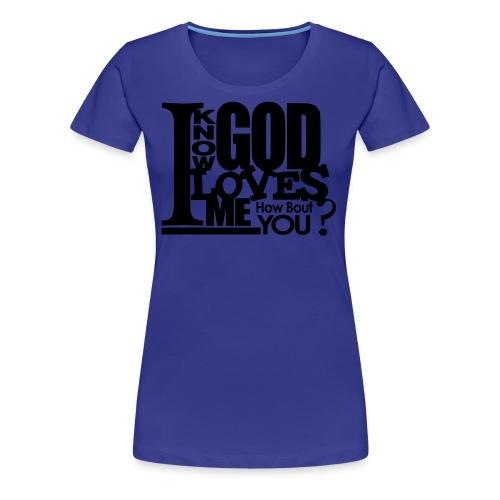 God Loves Me - Men - Women's Premium T-Shirt