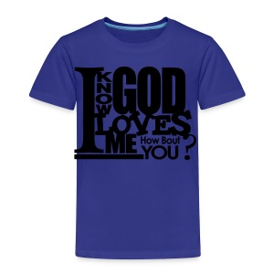 God Loves Me - Men - Toddler Premium T-Shirt