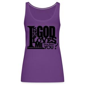 God Loves Me - Men - Women's Premium Tank Top