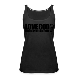 Love God? - Women - Women's Premium Tank Top